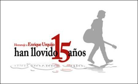 Han llovido 15 años, homenaje a Enrique Urquijo